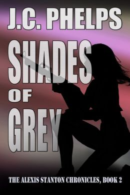 Shades of Grey (Book Two of The Alexis Stanton Chronicles)