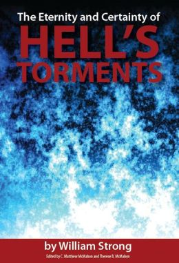 The Eternity and Certainty of Hell's Torments