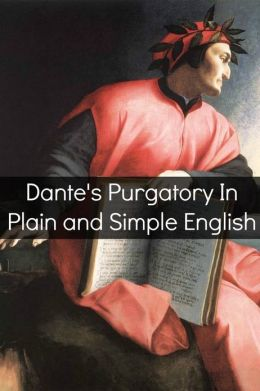 Dante's Purgatory In Plain and Simple English