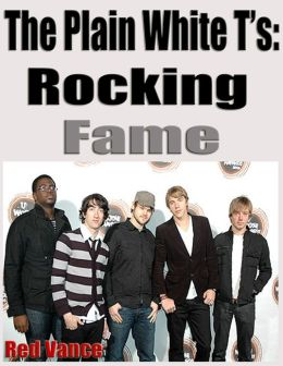 The Plain White T's: Rocking Fame