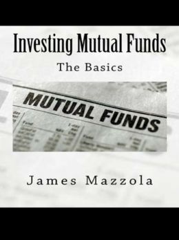 Investing Mutual Funds: The Basics