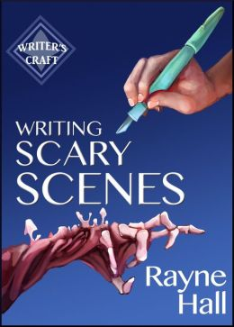 Writing Scary Scenes (Writing Craft, #2)