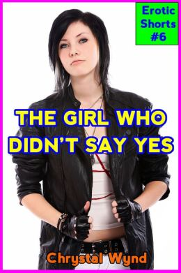 The Girl Who Didn't Say Yes