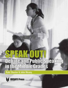 Speak Out! A Guide to Middle School Debate