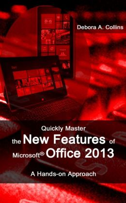 Quickly Master the New Features of Microsoft Office 2013