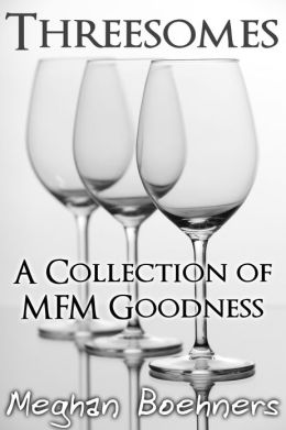 Threesomes: A Collection of MFM Goodness