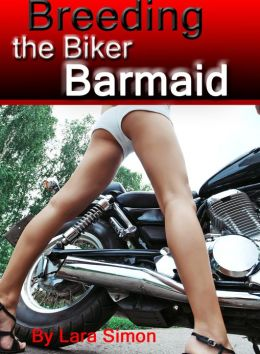 Breeding the Biker Barmaid: A Rough & Sexy Short