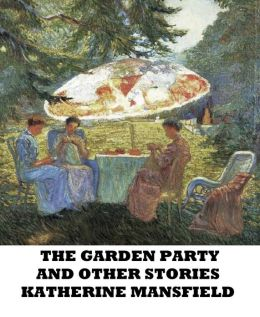 The Garden Party And Other Stories By Katherine Mansfield 2940016053066 Nook Book Ebook