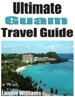 Ultimate Guam Travel Guid