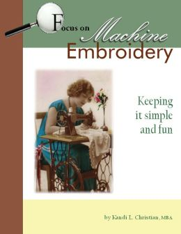 Focus on Machine Embroidery