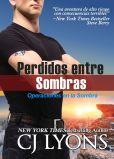 C. J. Lyons - PERDIDOS ENTRE SOMBRAS: Operaciones en la Sombra #2