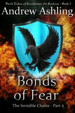 The Invisible Chains - Part 2: Bonds of Fear (Dark Tales of Randamor the Recluse, #2)