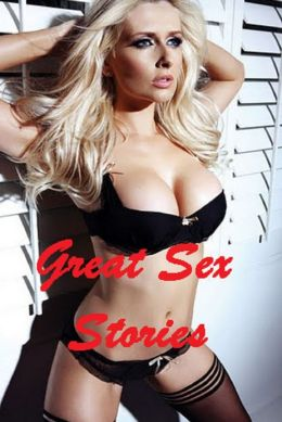 Great Sex Stories