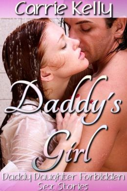Daddy's Girl Daddy Daughter Taboo Sex Stories (Taboo Family Sex Stories)