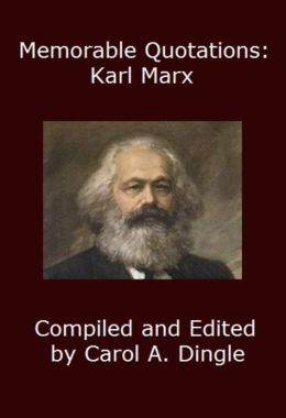 Memorable Quotations: Karl Marx
