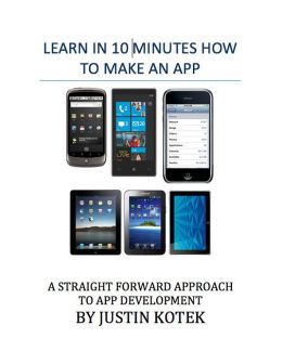 LEARN IN TEN MINUTES, HOW TO BUILD AN APP