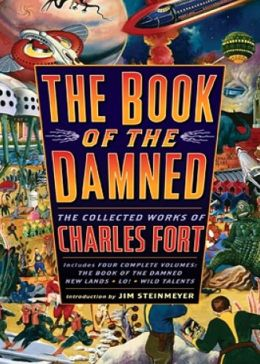 The Book of the Damned: A Non-fiction, Science, Criticism Classic By Charles Fort! AAA+++