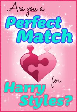 Are You a Perfect Match for Harry Styles? - 100% Unofficial and Unauthorized Interactive Personality Love Trivia Quiz Game Book