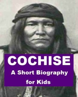 Cochise - A Short Biography for Kids