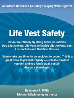 Life Vest Safety: Insure Your Safety By Using Kids Life Jackets, Dog Life Jackets, Life Vest, Inflatable Life Jackets, Best Life Jackets and Flotation Devices