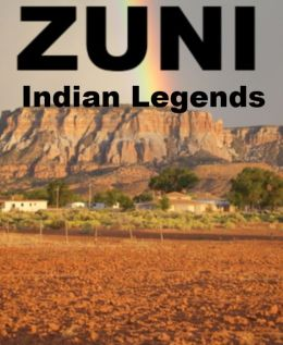 Zuni Indian Legends