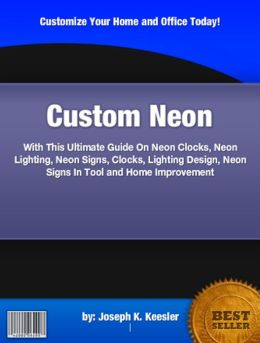 Custom Neon :With This Ultimate Guide On Neon Clocks, Neon Lighting, Neon Signs, Clocks, Lighting Design, Neon Signs In Tool and Home Improvement