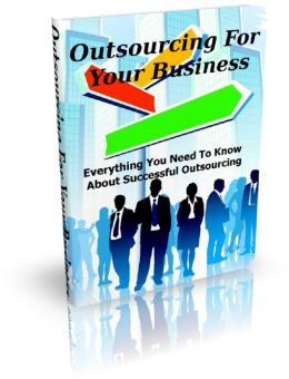 Outsourcing For Your Business: Everything You Need To Know About Successful Outsourcing