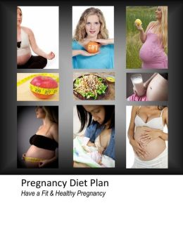 Pregnancy Diet Plan: Have a Fit & Healthy Pregnancy