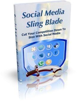 Social Media Sling Blade: Cut Your Competition Down To Size With Social Media