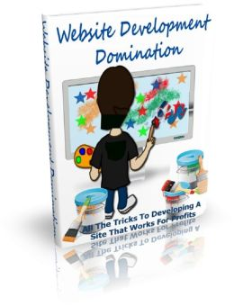 Website Development Domination: All The Tricks To Developing A Site That Works For Profits