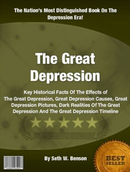 The Great Depression: Key Historical Facts Of The Effects of The Great Depression, Great Depression Causes, Great Depression Pictures, Dark Realities Of The Great Depression And The Great Depression Timeline