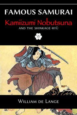 Famous Samurai: Kamiizumi Nobutsuna
