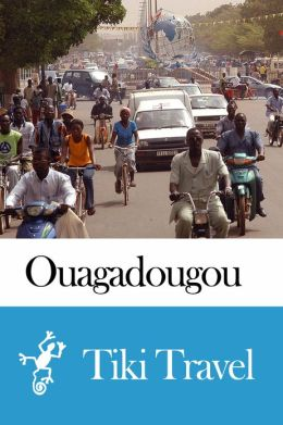 Ouagadougou (Burkina Faso) Travel Guide - Tiki Travel