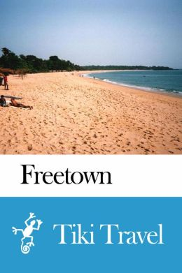 Freetown (Sierra Leone) Travel Guide - Tiki Travel