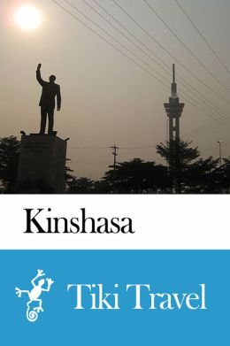 Kinshasa (Democratic Republic of the Congo) Travel Guide - Tiki Travel