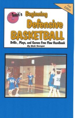 Teach'n Beginning Defensive Basketball Drills, and Games (Reduced Ver.) Free Flow Handbook