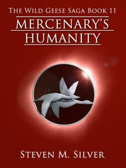 Mercenary's Humanity (The Wild Geese Saga, Book 11)