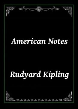American Notes: A Non Fiction Classic By Rudyard Kipling! AAA+++