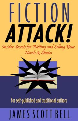 Fiction Attack! Insider Secrets for Writing and Selling Your Novels & Stories
