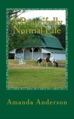 A Beautifully Normal Life