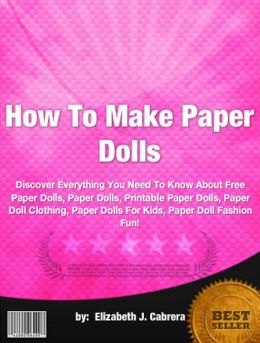 How To Make Paper Dolls :Discover Everything You Need To Know About Free Paper Dolls, Paper Dolls, Printable Paper Dolls, Paper Doll Clothing, Paper Dolls For Kids, Paper Doll Fashion Fun
