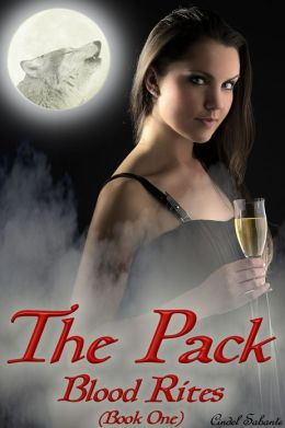 The Pack - Blood Rites (Werewolf, shapeshifter, vampire, breeding, alpha male, paranormal, monster sex, Erotica)