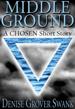 Middle Ground (The Chosen Short #2)