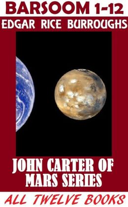 John Carter of Mars Series (ALL TWELVE BOOKS) The Barsoom Chronicles
