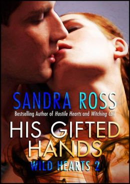 His Gifted Hands: Wild Hearts 2