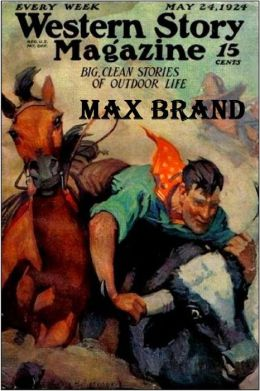 15 Classic Westerns by Max Brand