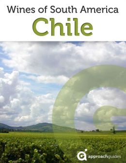 Wines of Chile (Chilean Wine Guide)