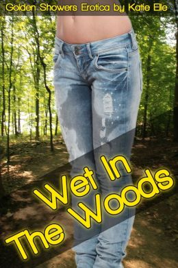 Wet in the Woods