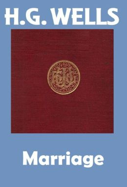 H.G. Wells, MARRIAGE, HG Wells Collection (H.G. Wells Original Editions)