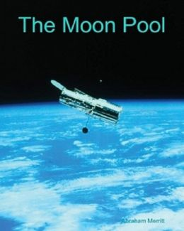The Moon Pool ( Best Selling Western Drama Mystery Romance Science Fiction Action Horror Thriller Religion Military Bible Sci Fi War Adventure )
